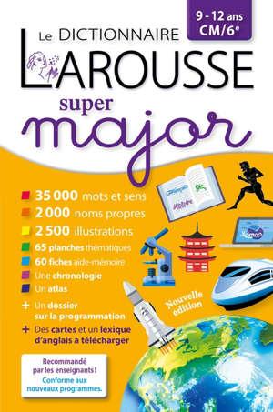 Le dictionnaire Larousse super major, 9-12 ans, CM, 6e