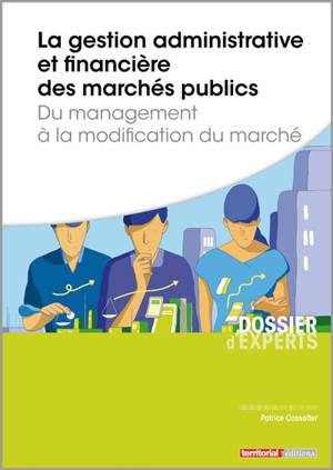 La gestion administrative et financière des marchés publics : du management à la modification du marché