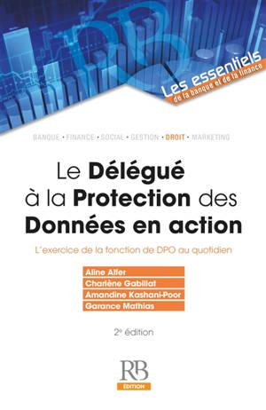 Le délégué à la protection des données en action : l'exercice de la fonction de DPO au quotidien