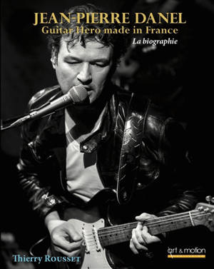 Jean-Pierre Danel : guitar hero made in France