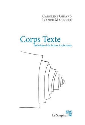 Corps texte : esthétique de la lecture à voix haute : conversation