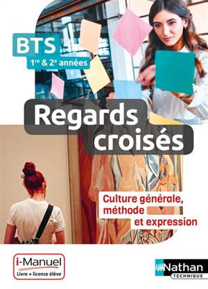 Regards croisés : culture générale, méthode et expression, BTS 1re et 2e années : i-manuel, livre + licence élève