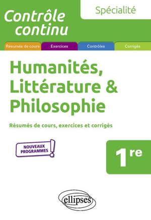 Spécialité humanités, littérature & philosophie, 1re : résumés de cours, exercices et corrigés : nouveaux programmes !
