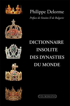 Dictionnaire insolite des dynasties du monde