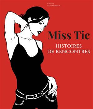 Miss Tic : histoires de rencontres