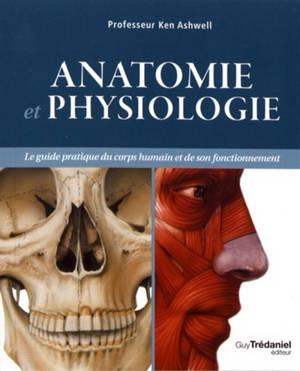 Anatomie et physiologie : le guide pratique du corps humain et de son fonctionnement