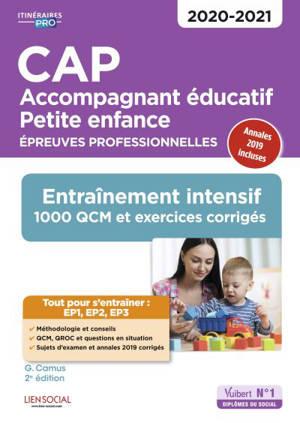 CAP accompagnant éducatif petite enfance : épreuves professionnelles 2020-2021 : entraînement intensif, 1.000 QCM et exercices corrigés