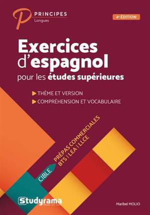 Exercices d'espagnol pour les études supérieures : thème et version, compréhension et vocabulaire : prépas commerciales, BTS, LEA, LLCE