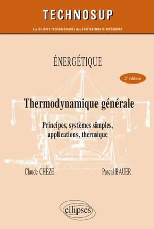 Energétique, thermodynamique générale : principes, systèmes simples, utilisation, thermique : niveau B