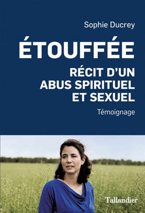 Etouffée : récit d'un abus spirituel et sexuel