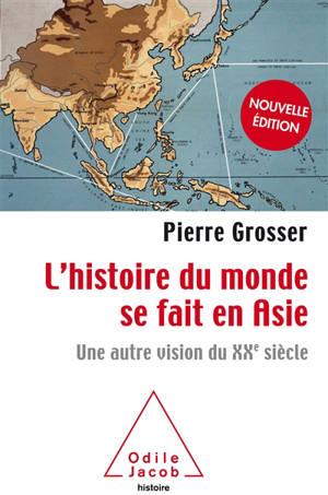 L'histoire du monde se fait en Asie : une autre vision du XXe siècle