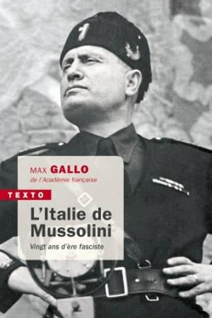 L'Italie de Mussolini : vingt ans d'ère fasciste