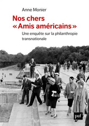 Nos chers amis américains : une enquête sur la philanthropie d'élite transnationale