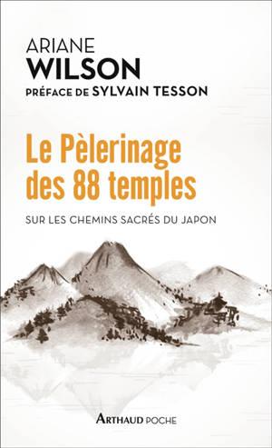 Le pèlerinage des 88 temples : sur les chemins sacrés du Japon
