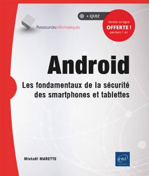 Android : les fondamentaux de la sécurité des smartphones et tablettes