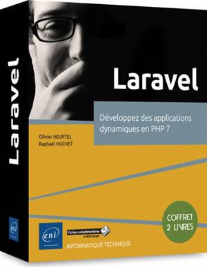 Laravel : développez des applications dynamiques en PHP 7