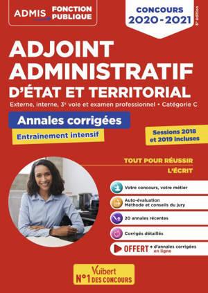 Adjoint administratif d'Etat et territorial : externe, interne, 3e voie et examen professionnel, catégorie C : annales corrigées, concours 2020-2021