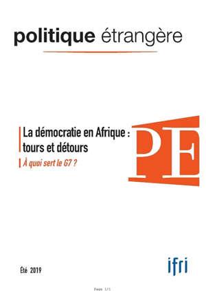 Politique étrangère. n° 2 (2019), La démocratie en Afrique : tours et détours; A quoi sert le G7 ?