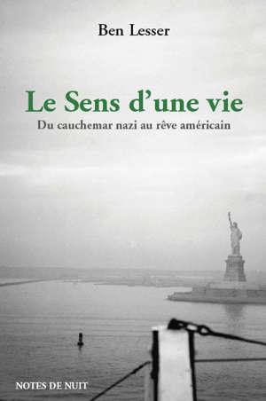 Le sens d'une vie : du cauchemar nazi au rêve américain