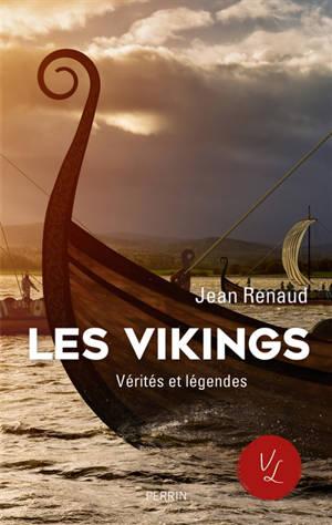 Les Vikings, vérités et légendes