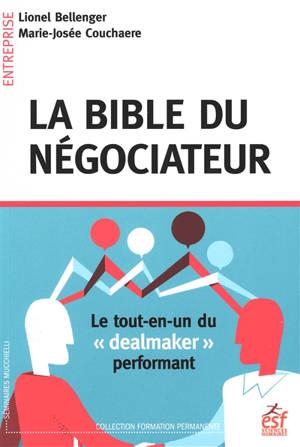 La bible du négociateur : le tout-en-un du dealmaker performant