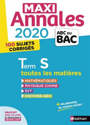 Maxi annales bac 2020 terminale S : toutes les matières, 100 sujets corrigés