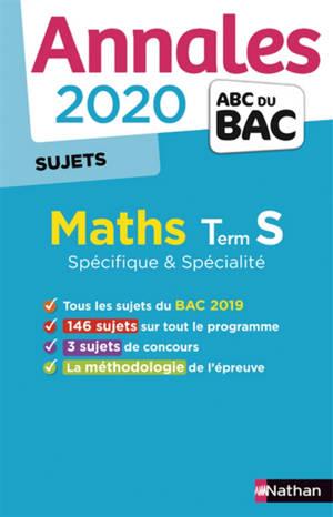 Maths terminale S spécifique & spécialité : annales bac 2020 : sujets