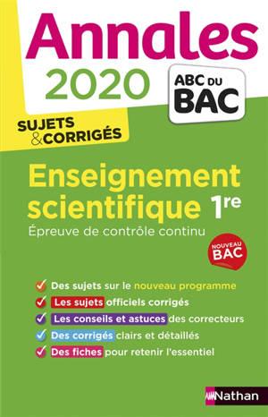 Enseignement scientifique 1re : épreuve de contrôle continu : annales 2020, sujets & corrigés