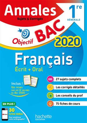 Français écrit + oral, 1re générale : annales bac 2020, sujets et corrigés