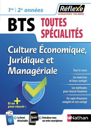 Culture économique, juridique et managériale, BTS toutes spécialités, 1re, 2e années