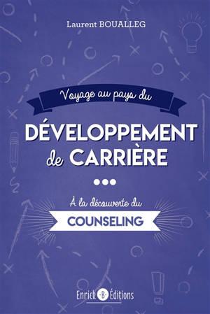 Voyage au pays du développement de carrière : à la découverte du counseling