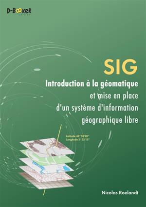 SIG, introduction à la géomatique et mise en place d'un système d'information géographique libre