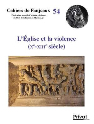 L'Eglise et la violence (Xe-XIIIe siècle)