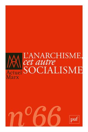 Actuel Marx. n° 66, L'anarchisme, cet autre socialisme