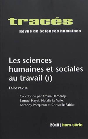 Tracés, hors série. n° 2018, Les sciences humaines et sociales au travail (1) : faire revue