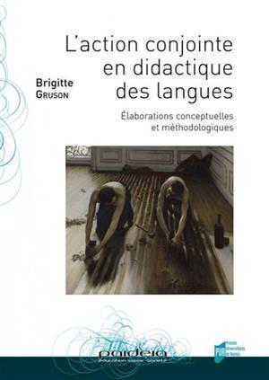 L'action conjointe en didactique des langues : élaborations conceptuelles et méthodologiques