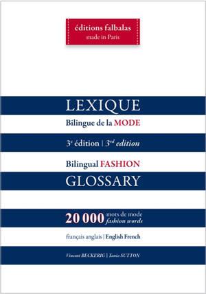 Lexique bilingue de la mode, français-anglais, anglais-français : 20.000 mots de mode = Bilingual fashion glossary, English-French, French-English : 20.000 fashion words