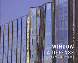 Window : La Défense : SRA et KPF architectes