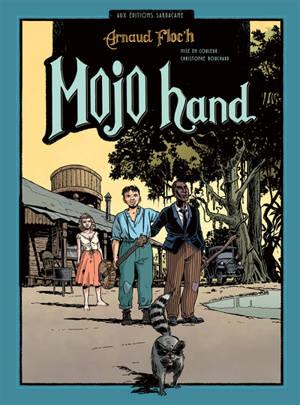 Mojo hand : la face sombre de l'Amérique