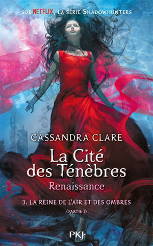 The mortal instruments, renaissance. Volume 3, Canada : partie 1