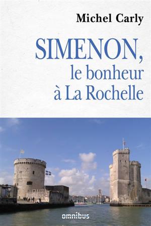 Simenon : le bonheur à La Rochelle
