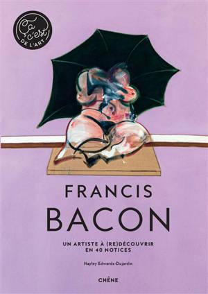 Francis Bacon : un artiste à (re)découvrir en 40 notices