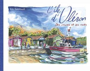 L'île d'Oléron : des images et des mots