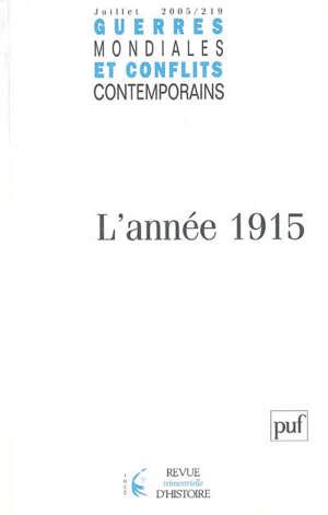 Guerres mondiales et conflits contemporains. n° 219, L'année 1915