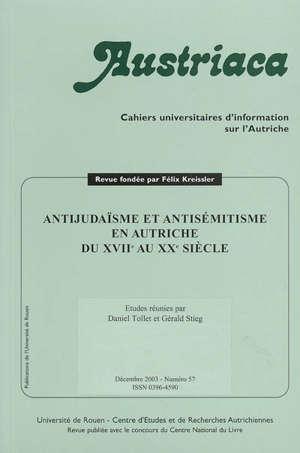 Austriaca. n° 57, Antijudaïsme et antisémitisme en Autriche du XVIIe au XXe siècle
