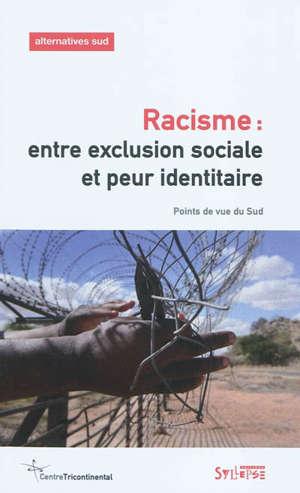 Alternatives Sud. n° 2 (2010), Racisme : entre exclusion sociale et peur identitaire : points de vue du Sud