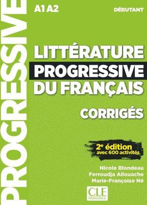 Littérature progressive du français, corrigés : A1-A2 débutant : avec 600 activités