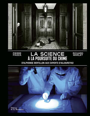 La science à la poursuite du crime : d'Alphonse Bertillon aux experts d'aujourd'hui