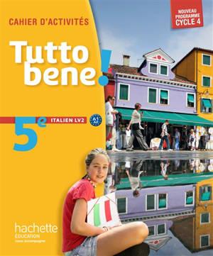 Tutto bene ! 5e italien LV2, A1-A2 : cahier d'activités