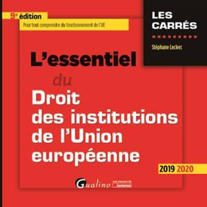 L'essentiel du droit des institutions de l'Union européenne : 2019-2020